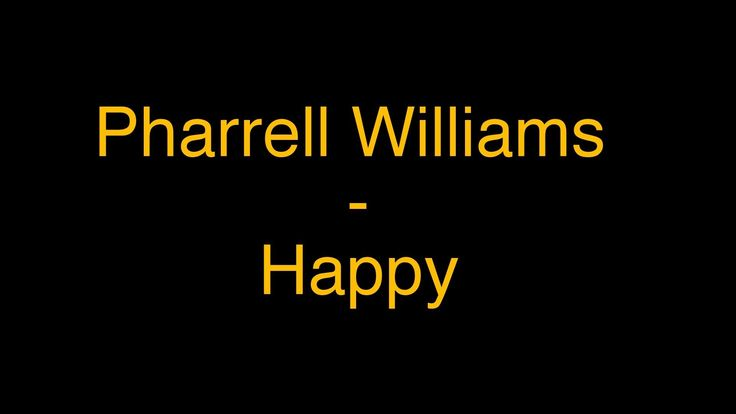 Happy - Pharrell Williams --------------------------------------------------------- Clap along If you feel like Happiness Is the Truth~~~~<3