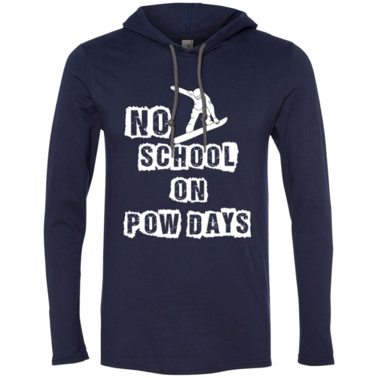 No School on Pow Days Snowboarding Men's Long Sleeve T-Shirt Hoodie. Snowboarding Hoodie Great Sweatshirt to show off your love of Snowboarding! No School on Pow Days Snowboarding Hoodie.