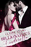 Free Kindle Book -   Billionaire's Cinderella: A Standalone Novel (A Bad Boy Alpha Billionaire Romance Love Story) (Billionaires - Book #3) Check more at http://www.free-kindle-books-4u.com/literature-fictionfree-billionaires-cinderella-a-standalone-novel-a-bad-boy-alpha-billionaire-romance-love-story-billionaires-book-3/