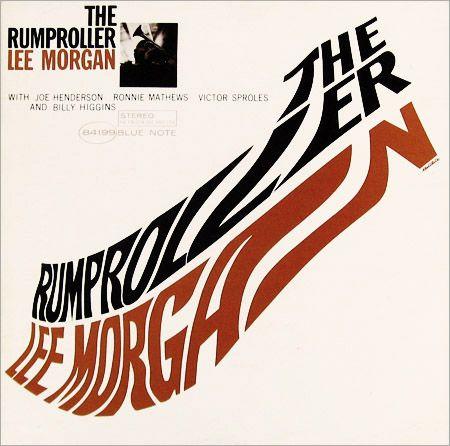 Lee Morgan - The Rumproller (1965)