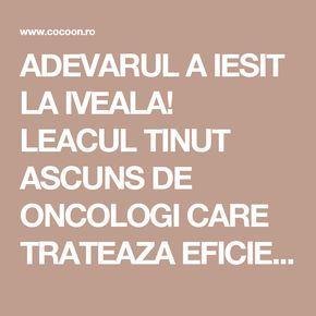 ADEVARUL A IESIT LA IVEALA! LEACUL TINUT ASCUNS DE ONCOLOGI CARE TRATEAZA EFICIENT CANCERUL! | Cocoon.ro - Conspiratii indeplinite