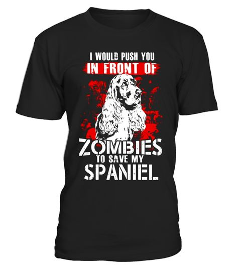 """# To Save My Cocker Spaniel In Front Of Zombies T-shirt .  Special Offer, not available in shops      Comes in a variety of styles and colours      Buy yours now before it is too late!      Secured payment via Visa / Mastercard / Amex / PayPal      How to place an order            Choose the model from the drop-down menu      Click on """"Buy it now""""      Choose the size and the quantity      Add your delivery address and bank details      And that's it!      Tags: cool cocker spaniel t shirt…"""
