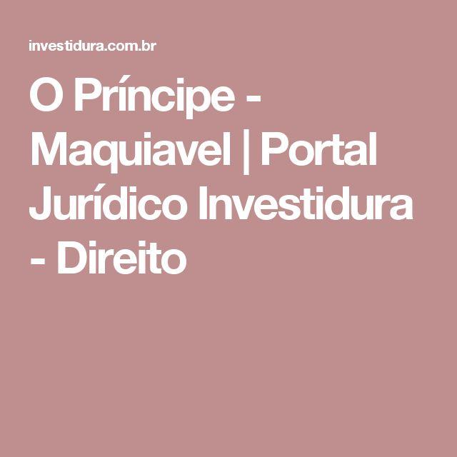 O Príncipe - Maquiavel | Portal Jurídico Investidura - Direito