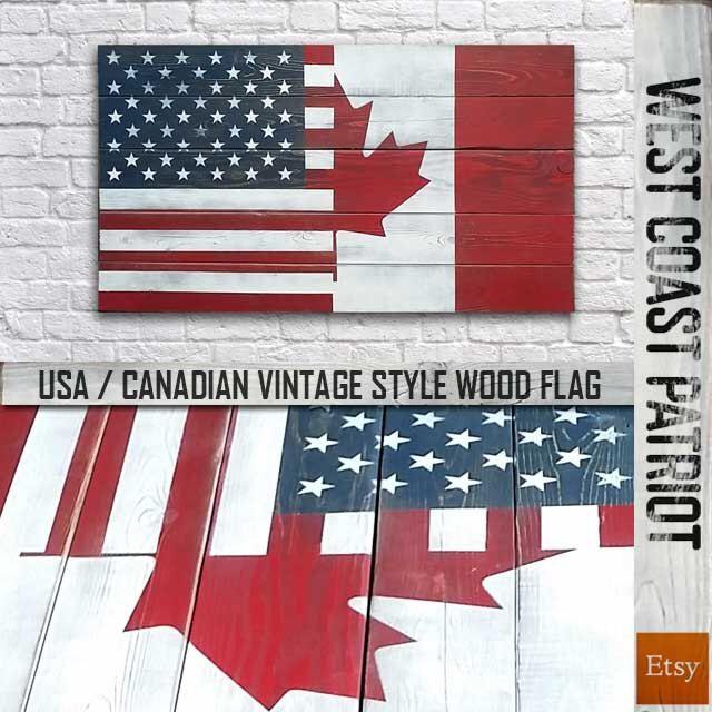 Half American / Half Canadian Flag Vintage Style Wood Flag by WestCoastPatriot on Etsy https://www.etsy.com/listing/179139214/half-american-half-canadian-flag-vintage