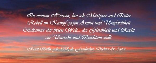 """Bildzitat von Horst Bulla - Zitat """"In meinen Herzen bin ich Märtyrer"""" - auf Gedichte Oase"""