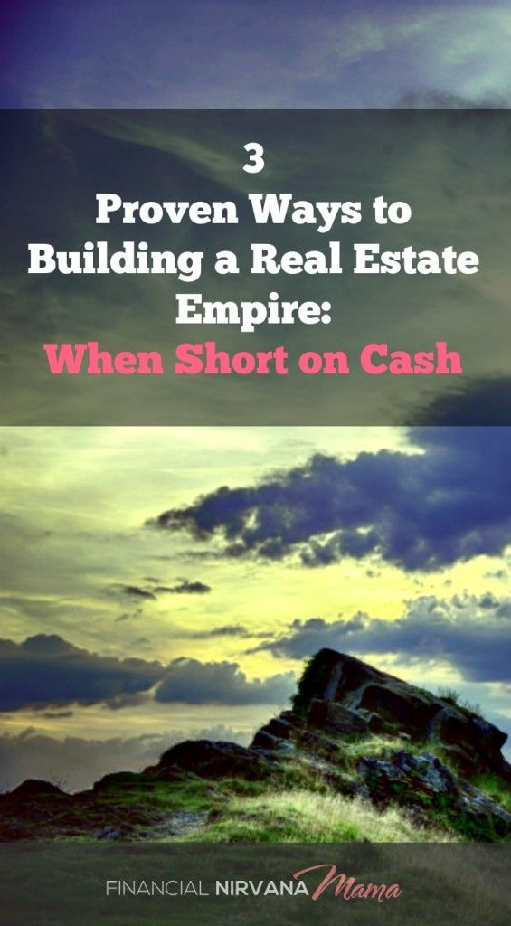 3 Proven Ways to Building Your Real Estate Empire when Short on Cash