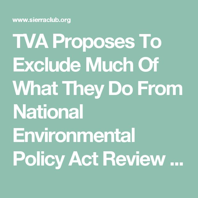 TVA Proposes To Exclude Much Of What They Do From National Environmental Policy Act Review | Sierra Club