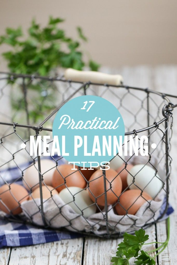 17 Practical Meal Planning Tips. These tips will change and simplify meal planning for good!