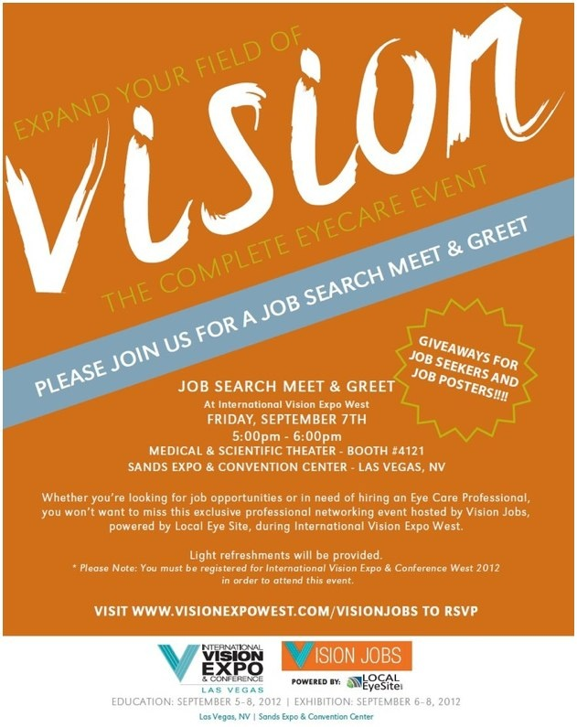 Planning to attend Vision Expo West in Las Vegas, NV? Then you must RSVP today for a Job Search Meet & Greet hosted by VisionJobs powered by Local Eye Site!