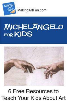 Hey Kids, Meet Michelangelo | 6 Free Resources for Teaching Your Kids About Art - MakingArtFun.com (Scheduled via TrafficWonker.com)