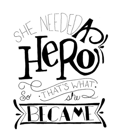 She needed a hero... so that's what she became!