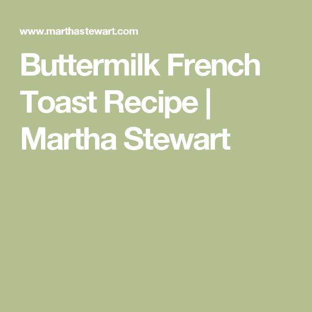 Buttermilk French Toast Recipe | Martha Stewart