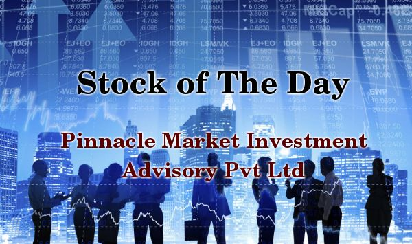 Pinnacle Market Investment Advisory, Stock in the news, Top Stock Today, Today Stock Buy Sell, Market Live Update, Online Market Update