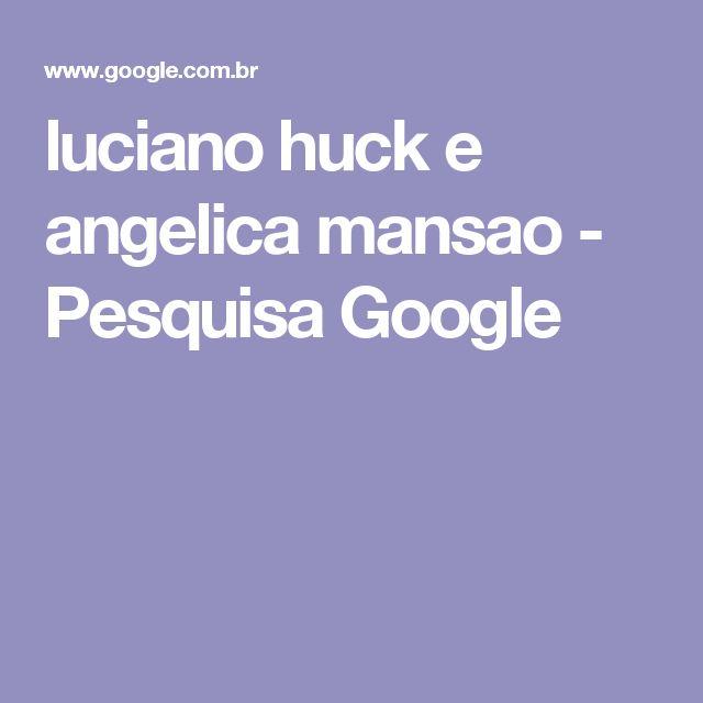 luciano huck e angelica mansao - Pesquisa Google