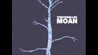 Trentemoller - Moan (Trentemoller Remix) . HQ, via YouTube.