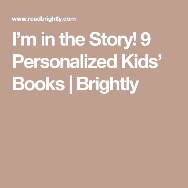 I'm in the Story! 9 Personalized Kids' Books | Brightly