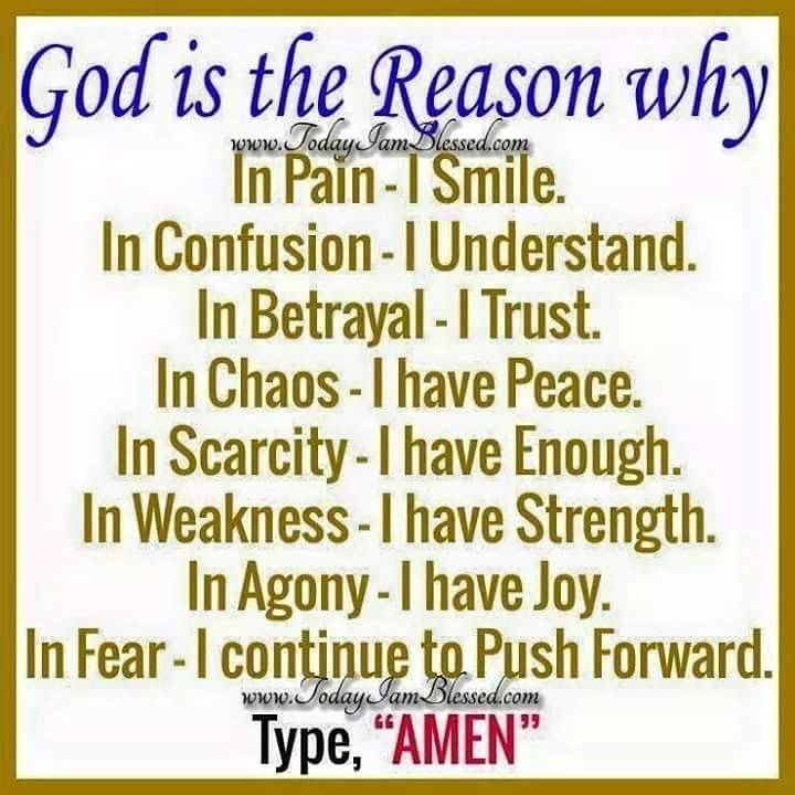God is the reason why.....