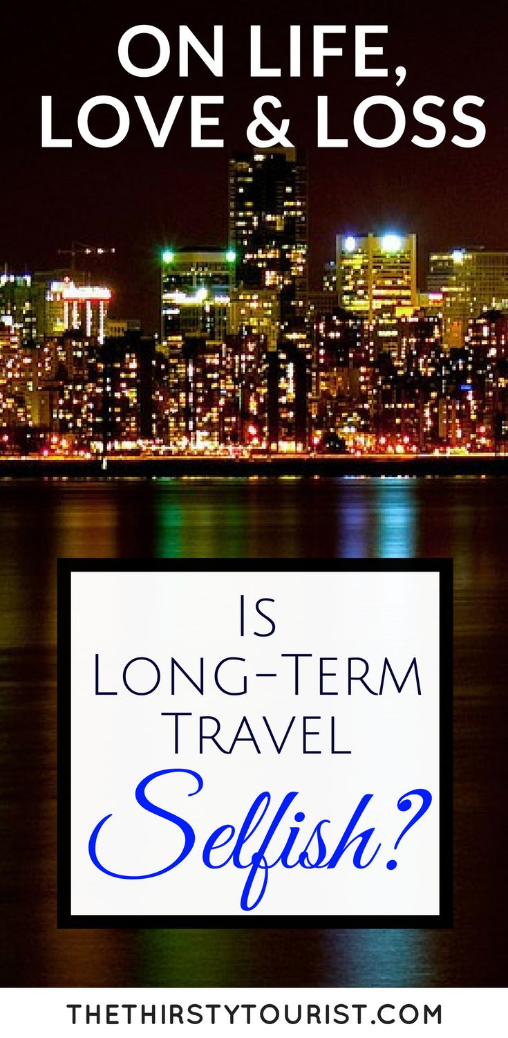 As travelers, we often take more than we give. Does that make long-term travel selfish? Let this be your guide...
