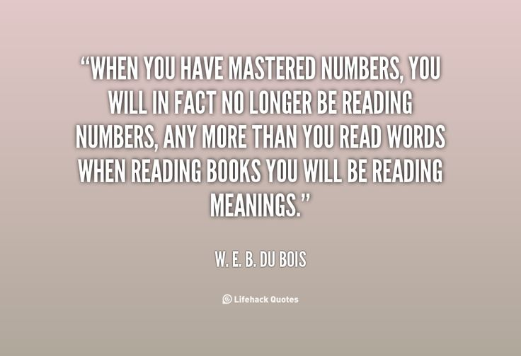 quote-W.-E.-B.-Du-Bois-when-you-have-mastered-numbers-you-will-67665 ...