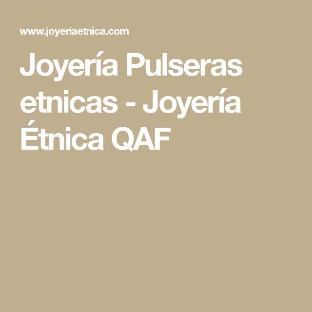 Joyería Pulseras etnicas - Joyería Étnica QAF