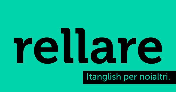 Rellare (to #release). Hai fatto una rella? Pubblicala! #itanglish