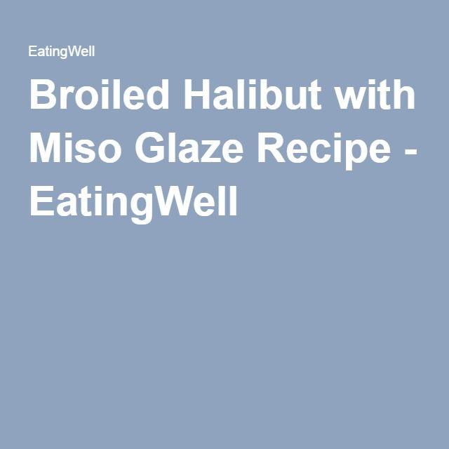 broiled halibut with miso glaze glaze recipe halibut miso seafood ...