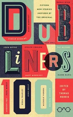 Dubliners 100, showcasing some of Ireland's foremost established and upcoming literary talent. 15 new stories inspired by the original Dubliners by James Joyce.