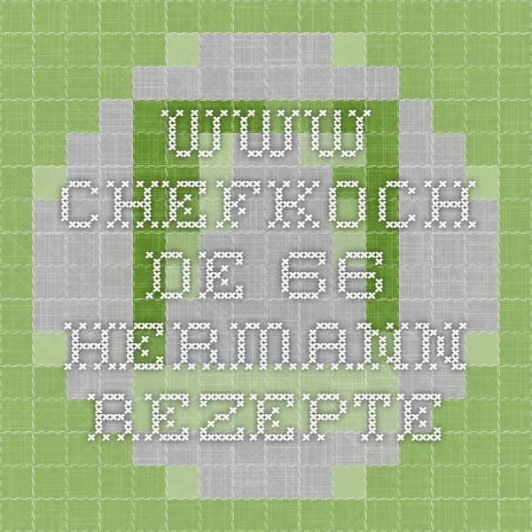 www.chefkoch.de - 66 Hermann Rezepte