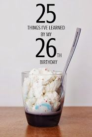 Anchored Souls: 25 THINGS I'VE LEARNED BY MY 26TH BIRTHDAY