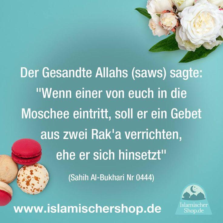"""Sprüche Islam Allah Zitat www.islamischershop.de  Der Gesandte Allahs (saws) sagte: """" Wenn einer von euch in die Moschee eintritt, soll er ein Gebet aus zwei Ra´a verrichten ehe er sich hinsetzt"""""""