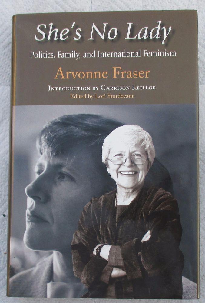"""SHE'S NO LADY, POLITICS, FAMILY, & INTL FEMINISM"" SIGNED BY ARVONNE FRASER"