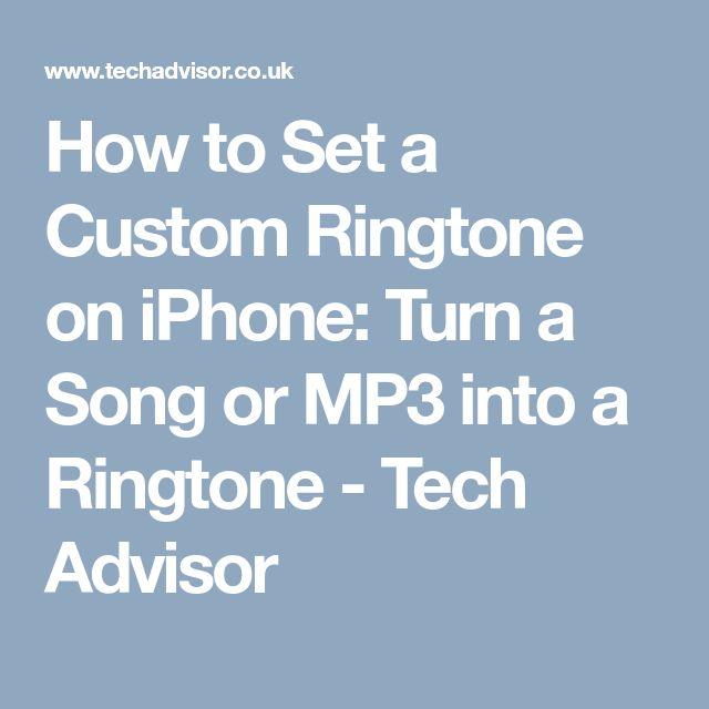 How to Set a Custom Ringtone on iPhone: Turn a Song or MP3 into a Ringtone - Tech Advisor
