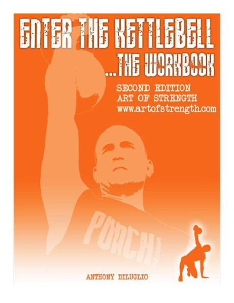 Enter The Kettlebell Workbook: Art Of Strength