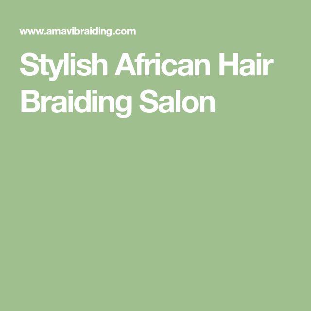 Stylish African Hair Braiding Salon