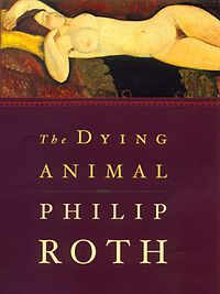 18) The Dying Animal : Philip Roth ( a book that became a movie)
