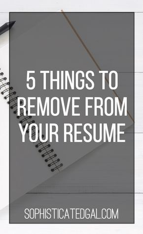 Resume Tips What to Remove from Your Resume Job Interview - 5 resume tips