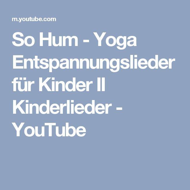 So Hum - Yoga Entspannungslieder für Kinder II Kinderlieder - YouTube