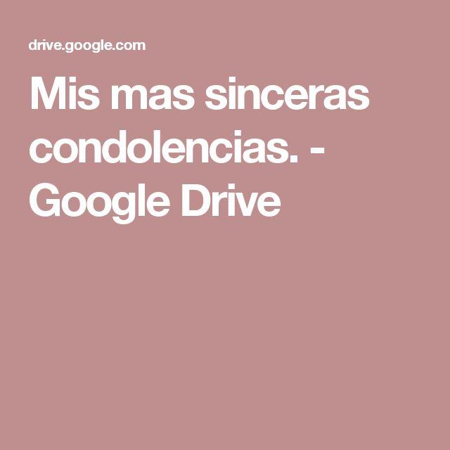 Mis mas sinceras condolencias.  - Google Drive