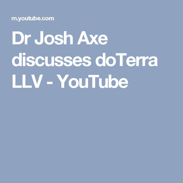 Dr Josh Axe discusses doTerra LLV - YouTube