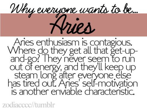 Astrology Quotes : Aries enthusiasm is contagious. They never seem to run out of energy. Aries self