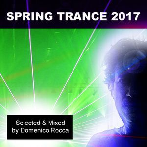 The best April Trance selected & mixed by DJ Domenico Rocca  #Trance #Uplifting Trance #Progressive Trance #Domenico Rocca #Emotionaltrance