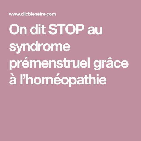 On dit STOP au syndrome prémenstruel grâce à l'homéopathie