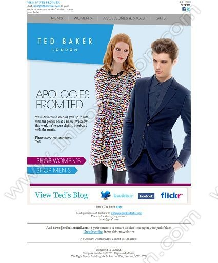 Company:     Ted Baker plc Subject:     Apologies from Ted                INBOXVISION, a global email gallery/database of 1.5 million B2C and B2B promotional email/newsletter templates, provides email design ideas and email marketing intelligence.  http://www.inboxvision.com/blog  #EmailMarketing #DigitalMarketing #EmailDesign #EmailTemplate #InboxVision #Emailideas #NewsletterIdeas
