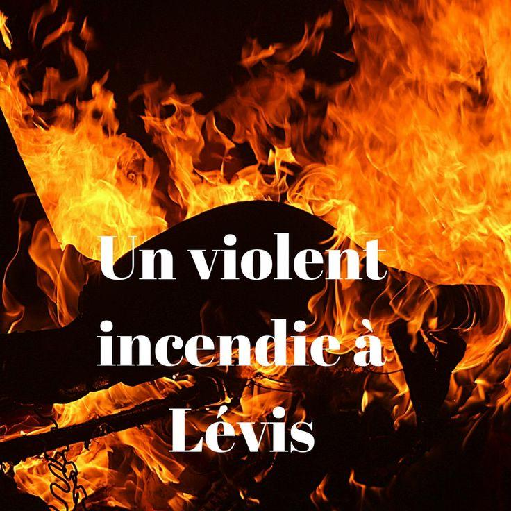 Un violent incendie à Lévis