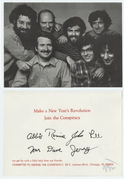 Holiday card from the Committee to Defend the Conspiracy. Pictured are only seven of the defendants that were under indictment for criminal conspiracy during the mass demonstrations of protest that occurred at the Democratic National Convention in Chicago in 1968: Abbie Hoffman, Rennie Davis, John Froines, Lee Weiner, Tom Hayden, Dave Dellinger and Jerry Rubin. Missing was Bobby Seale.