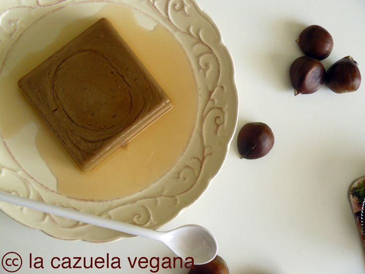 Flan vegano de castañas   La Cazuela Vegana