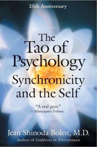 jean shinoda bolen  synchronisity   The Tao of Psychology: Synchronicity and Self by Jean Shinoda Bolen ...