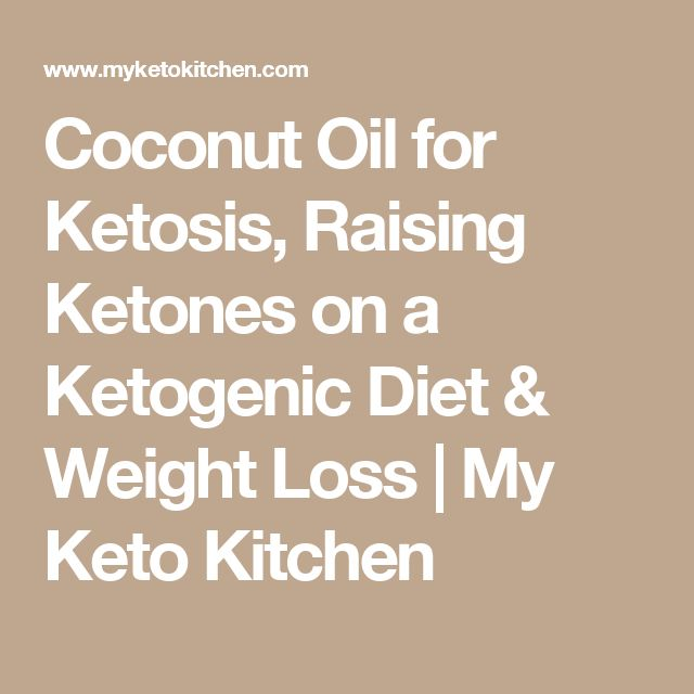 Coconut Oil for Ketosis, Raising Ketones on a Ketogenic Diet & Weight Loss   My Keto Kitchen
