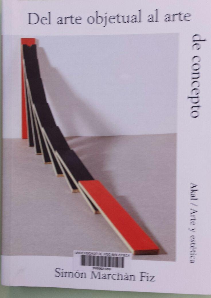 Del arte objetual al arte de concepto (1960-1974) / Simón Marchán Fiz