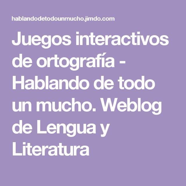 Juegos interactivos de ortografía - Hablando de todo un mucho. Weblog de Lengua y Literatura